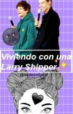 Viviendo con una Larry Shipper by nxdesofgxld