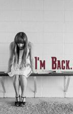 I'm Back. by ayefrimzyfan