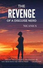 The Revenge Of A Disguise Nerd by DanicaAngco