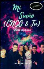 """""""Mi Sueño """" (cnco y tu) by MarydeVelez"""