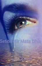 SETITIS AIR MATA DHIA (COMPLETE) by gadiskacamata