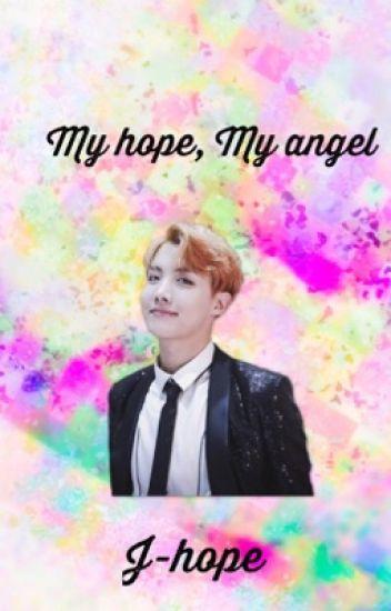 My hope, My angel |~Jung Hoseok ~ - jazzyj-001 - Wattpad