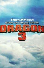 como entrenar a tu dragon 3: Venganza by EiraAbels