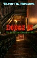 House 15 [A Sonic Dark Mansion RP]  by -warsilver