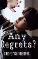 Any Regrets? (Min Yoongi FF) by RainForRainingDays