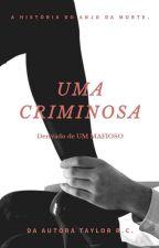 Uma Criminosa by Taylorrc_Oficial