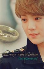 Arranged Marriage with Luhan by mllelois