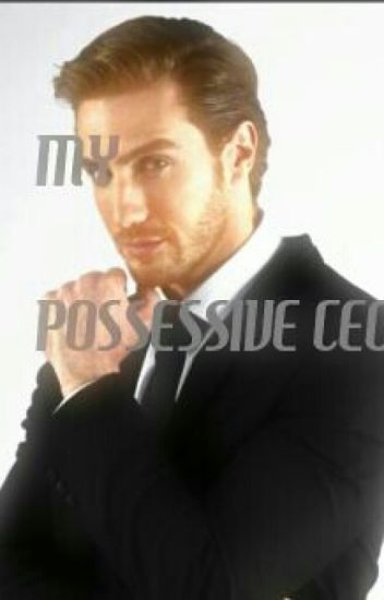 My Possessive CEO - Destiny Parker - Wattpad