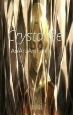 Crystalize [[ON HOLD]] by AkumaNeko77