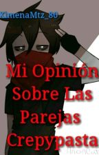Mi Opinión Sobre Las Parejas Creepypasta by XimenaMtz_80