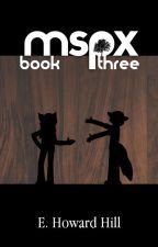 MSPX: Book Three by EHowardHill