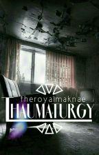 Secret Section: Thaumaturgy by uncrownedbtch