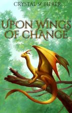 Upon Wings Of Change by CrystalScherer
