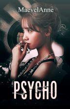 PSYCHO by MaevelAnne
