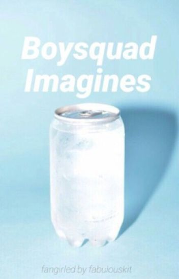 Boysquad Imagines