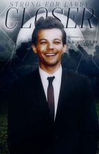 Closer {Larry Stylinson} by Strong_For_Larry
