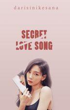 Secret Love Song [Complete] by darisinikesana
