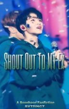 Shout Out To My Ex | SoonHoon by hoshiyoshimochi