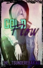 Cold Flow | A Yuri!!! On Ice Fanfiction (Tsundere!YurioXReader) by the_tsunderebaka0
