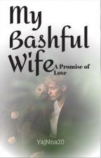 """""""My Bashful Wife"""" (Under Revision) by Yajnna20"""