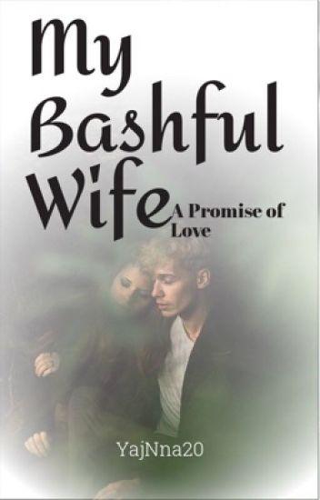 """My Bashful Wife"" (Under Revision)"