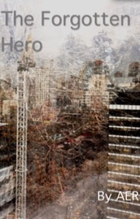 The Forgotten Hero by aerstories