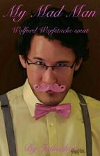 My Mad Man - Wilford Warfstache smut by Jadaishoo