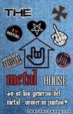 The Metal House (Familia Metal #1) by feathersandguns