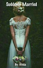 Suddenly Married by Aulida_wazani