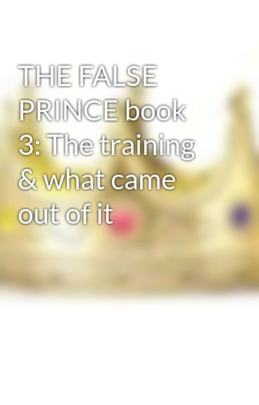 the false prince book report The ascendance trilogy is a trilogy of juvenile fantasy novels by jennifer a  nielsen, published from 2012 to 2014 the first book in the series, the false  prince, was first released on april 1,  series and was gripping, while the book  was criticized for how the plot seemed unrealistic and the action was over- summarized.