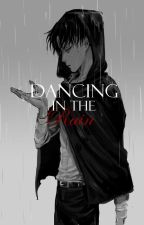 Dancing in the Rain (Cheater! Levi x Reader Modern AU) by AnonymousWriter0812