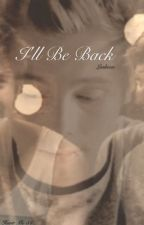 I'll Be Back by thxseaussieboys