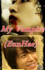 My Vampire (EunHae) (Two Shot) by Lupiitha17