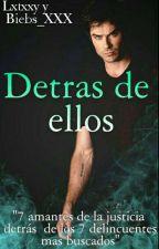 Detrás De Ellos 【ZODIACO】 by Demons_xx
