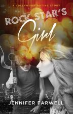 Rock Star's Girl (A Hollywood Dating Story Prequel) ✓ by JenniferFarwell