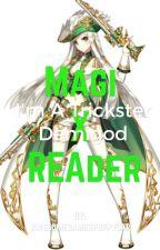 I'm a Trickster Demigod~ [Magi x Reader] by Awesomegamerpuppycat