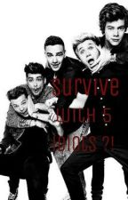 survive with 5 idiots ?! (1D FF) by xXOnlyHalfABlueSkyXx