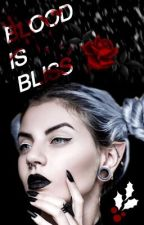 [ ✕ blood is bliss ✕ ] by sevlli