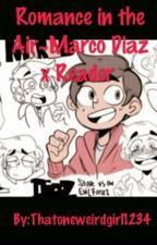 Romance in the Air~Marco Diaz x Reader  by Thatoneweirdgirl1234