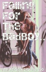 Falling For The BadBoy Cover by Rebeccaviz