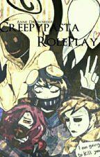 Creepypasta RolePlay //Finalizat// by Unicorn_de_nutella