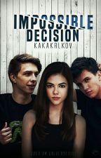 Impossible decision[POZASTAVENO] by KakaKrlkov
