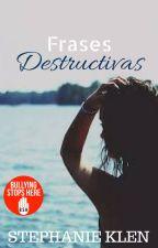 Frases destructivas by StephanieKlen