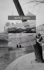 Spring Waltz by YokKurdumBen