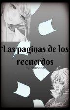 Las Paginas De Los Recuerdos [CDM_LysandroxSu] by Almendrux