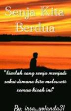 Senja Kita Berdua by irsa_yolanda31