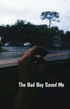 The Bad Boy Saved Me | Lucaya [ On Hold ] by officiallmf