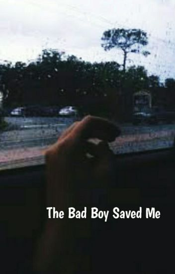 The Bad Boy Saved Me | Lucaya [ On Hold ]