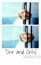 One and Only by TediAsuna