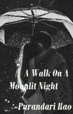 A Walk on a Moonlit Night by Purandari